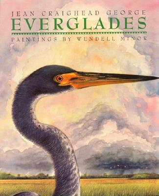 Everglades By George, Jean Craighead/ Minor, Wendell (PHT)/ Minor, Wendell (ILT)
