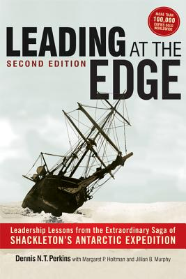 Leading at the Edge By Perkins, Dennis N. T./ Holtman, Margaret P. (CON)/ Kessler, Paul R. (CON)/ McCarthy, Catherine (CON)