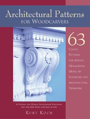Architectural Patterns for Woodcarvers By Koch, Kurt
